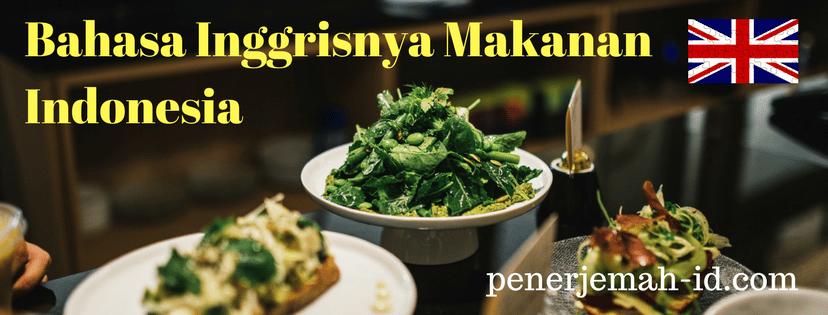 Makanan Indonesia Dalam Bahasa Inggris Penerjemah Indonesia